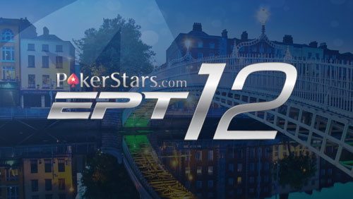 The EPT Heads to Dublin in Season 12