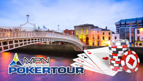 The MPN Poker Tour Adds Dublin to its Schedule