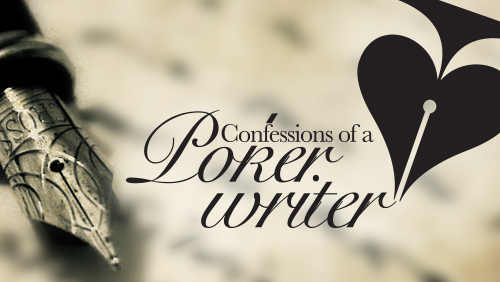Confessions of a Poker Writer: The Various Stages of the Muse