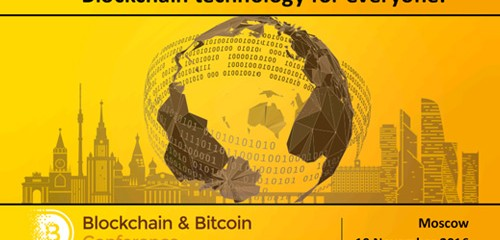 Blockchain in financial industry and business. Moscow to host the Blockchain & Bitcoin Conference