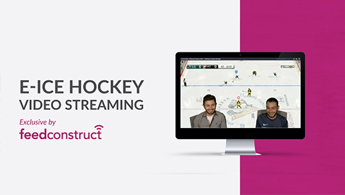 FeedConstruct live streams e-Ice Hockey