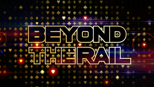 PokerGo launch 'Beyond The Rail' but did they pick the right cast?