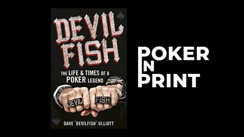 Poker in Print: Devilfish: The Life & Times of a Poker Legend