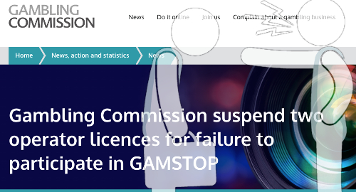 Two UK online gambling licenses suspended for GAMSTOP fail